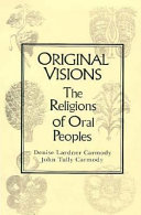 Original Visions Primitive And World Religions This Book Examines And