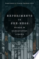 Experiments in She-ness: women and undependent cinema