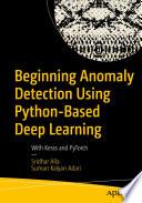 Beginning Anomaly Detection Using Python Based Deep Learning