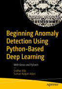 Beginning Anomaly Detection Using Python-Based Deep Learning Book
