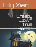 Creepy Clown True Horror Stories