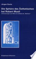 Die Sphäre des Ästhetischen bei Robert Musil
