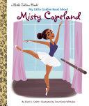 My Little Golden Book About Misty Copeland Book