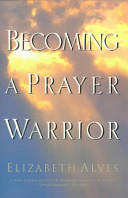 Becoming a Prayer Warrior