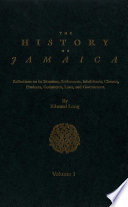 The History Of Jamaica, Volume 1 : ...