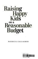 Raising Happy Kids On A Reasonable Budget