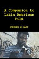 A Companion to Latin American Film