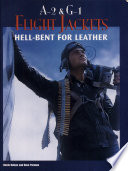 A-2 and G-1 Flight Jackets : Hell-Bent for Leather
