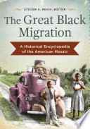 The Great Black Migration  A Historical Encyclopedia of the American Mosaic