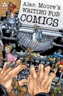 Alan Moore Writing For Comics
