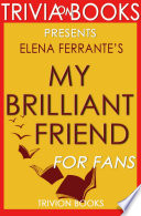 My Brilliant Friend  A Novel By Elena Ferrante  Trivia On Books