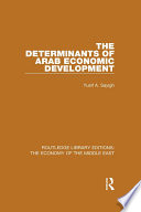 The Determinants of Arab Economic Development  RLE Economy of Middle East