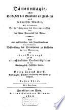 Dämonomagie, oder Geschichte des Glaubens an Zauberei und dämonische Wunder, mit besondere Berücksigtigung des Hexenprocesses seit den Zeiten Innocentius VIII.