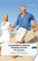 Alzheimer s Disease Rehabilitation in 30 Days Book PDF