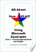 All About New CLAiT Using Microsoft Excel 2000 - Unit 2 Creating Spreadsheets and Graphs