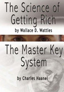 The Science of Getting Rich by Wallace D  Wattles and the Master Key System by Charles F  Haanel