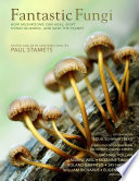 Fantastic Fungi: Expanding Consciousness, Alternative Healing, Environmental Impact // Official Book of Smash Hit Documentary