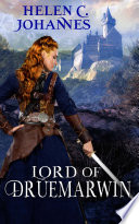 Lord of Druemarwin by Helen C. Johannes