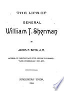 The Life of General William T  Sherman