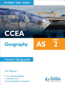 CCEA Geography AS Student Unit Guide  Unit 2 Human Geography