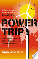 Power Trip  From Oil Wells to Solar Cells     Our Ride to the Renewable Future