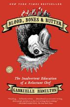 Blood, Bones, and Butter: The Inadvertent Education of a Reluctant Chef [Book]