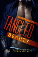 Tangled Beauty  A millionaire erotic romance