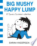 Big Mushy Happy Lump by Sarah Andersen