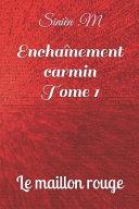 Enchaînement Carmin - Tome 1