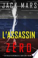 L'Assassin Zéro (Un Thriller d'Espionnage de l'Agent Zéro—Volume #7)