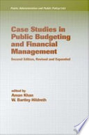 Case Studies in Public Budgeting and Financial Management  Revised and Expanded