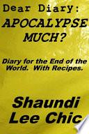 Dear Diary  Apocalypse Much
