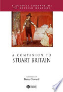 A Companion to Stuart Britain To The Death Of Queen Anne This