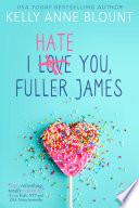 I Hate You  Fuller James Book PDF