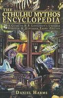 The Cthulhu Mythos Encyclopedia : extensive encyclopedia of the cthulhu mythos....