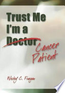 Trust Me, I'm A Cancer Patient : whilst working as a consultant in palliative medicine....