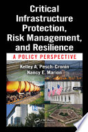 Critical Infrastructure Protection  Risk Management  and Resilience