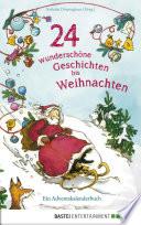 24 wundersch  ne Geschichten bis Weihnachten   Ein Adventskalenderbuch