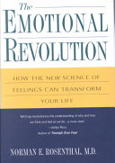 The Emotional Revolution -- How the New Science of Feelings Can Transform Your Life
