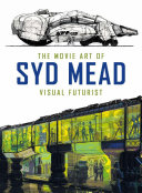 The Movie Art of Syd Mead  Visual Futurist
