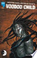 Nicolas Cage Weston Cage Voodoo Child Issue 1