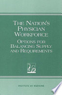 The Nation S Physician Workforce Options For Balancing Supply And Requirements Summary
