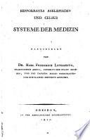 Die Systeme der Aerzte von Hyppokrates bis auf Brown