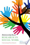 Relationship Based Research in Social Work