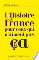 L Histoire de France pour ceux qui n aiment pas   a