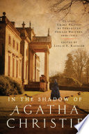 In the Shadow of Agatha Christie  Classic Crime Fiction by Forgotten Female Writers  1850 1917