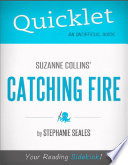 Quicklet on Suzanne Collins  Catching Fire  CliffNotes like Book Summary and Analysis