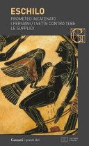 Prometeo incatenato I persiani I sette contro Tebe Le supplici  Testo greco a fronte