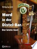 Mord in der Distel-Bar. Der letzte Gast