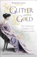 The Glitter And The Gold : vast family fortune. she was also...